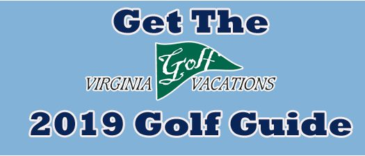2019 Virginia Golf Vacations Golf Guide